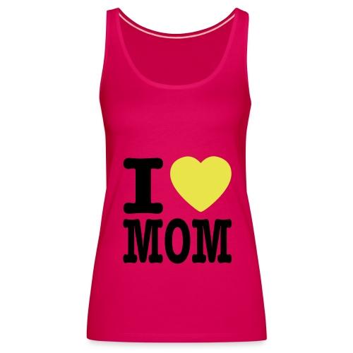 I LOVE MOM - Camiseta de tirantes premium mujer