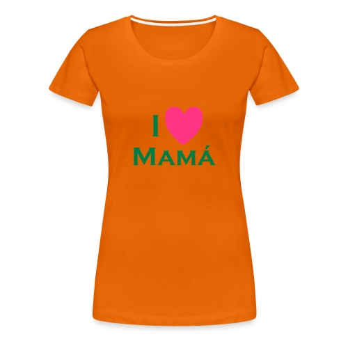 YO AMO A MAMÁ - Camiseta premium mujer