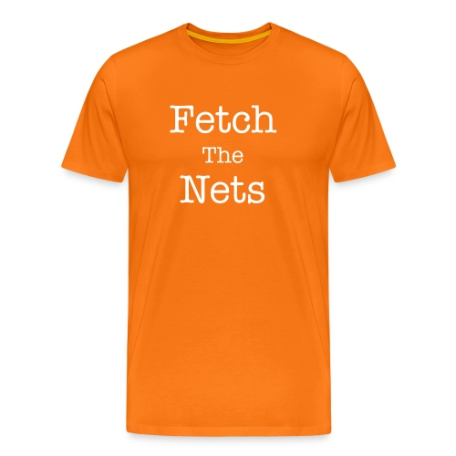 Fetch The Nets Standard Tee - Men's Premium T-Shirt