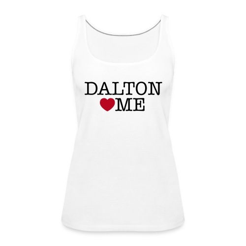 Dalton Loves Me dames tank wit - Vrouwen Premium tank top
