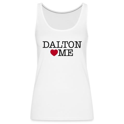 Dalton Loves Me dames tank wit - Vrouwen Premium tank top