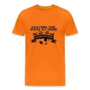 Leaving the WAGS at home - Men's Premium T-Shirt