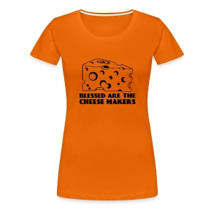 are the Cheese Makers - Women's Premium T-Shirt