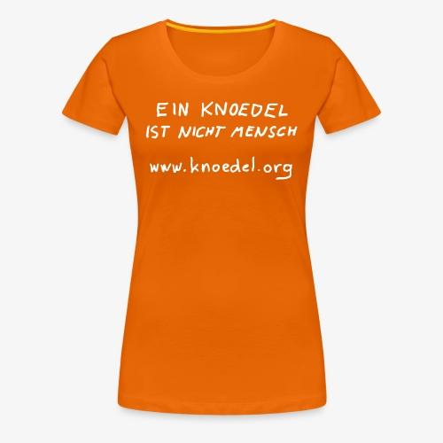 Knoedel - Frauen - Weiss - Frauen Premium T-Shirt