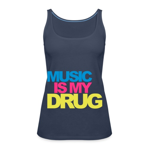 MUSIC IS MY DRUG - Frauen Premium Tank Top