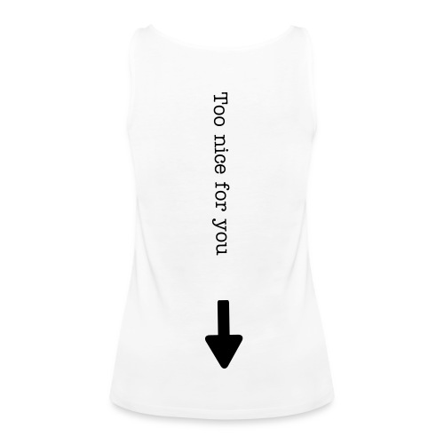 Too nice for you! - Premium singlet for kvinner