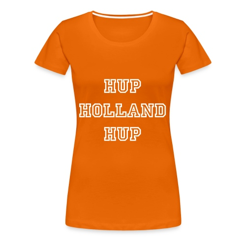 Hup Holland Hup Woman - Frauen Premium T-Shirt