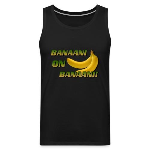 BANAANI ON BANAANI! (muskelipaita) - Miesten premium hihaton paita