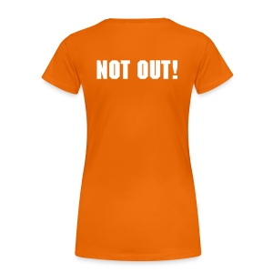 NOT OUT! - Vrouwen Premium T-shirt