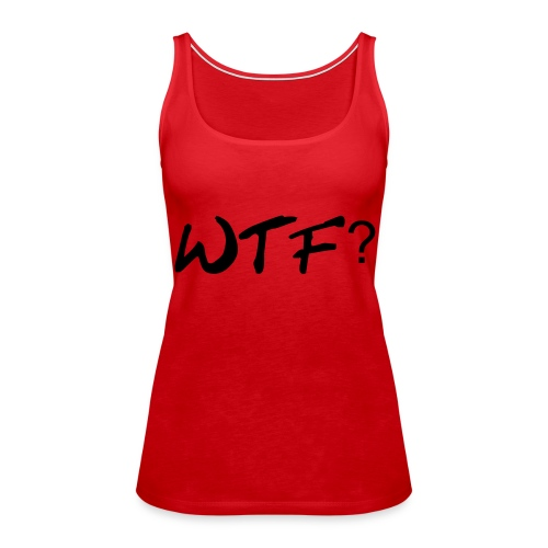 wtf with those hearts? - Tank top damski Premium