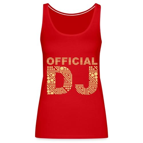 Shirt - official DJ - Frauen Premium Tank Top