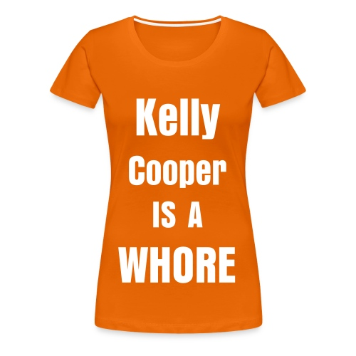 KELLY COOPER IS A WHORE - Women's Premium T-Shirt