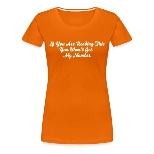 If You're Reading This, You Won't Get My Number - Women's Premium T-Shirt