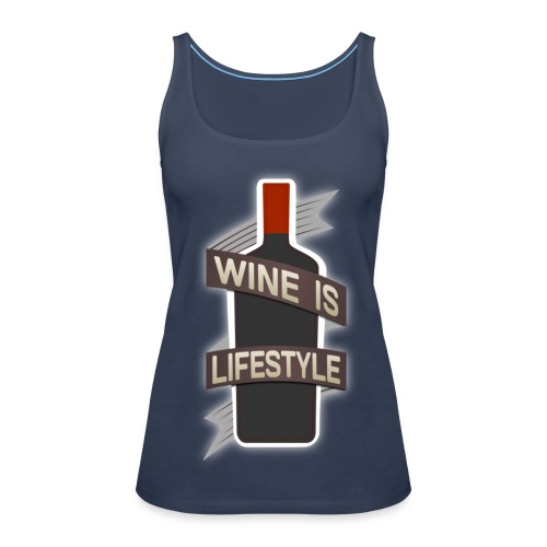 Wine is Lifestyle - Frauen Premium Tank Top