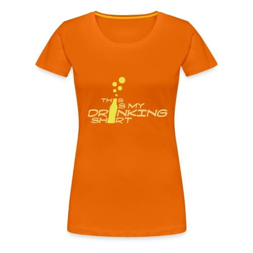 My Drinking Shirt - Ladies Tee - Women's Premium T-Shirt