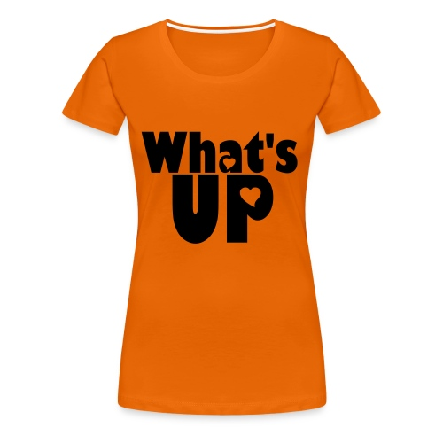 What's UP - Women's Premium T-Shirt