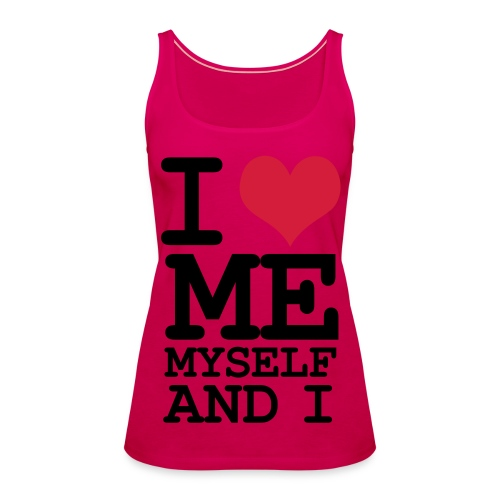 I love me myself and I - Vrouwen Premium tank top