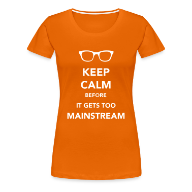 Keep Calm Mainstream T-Shirts