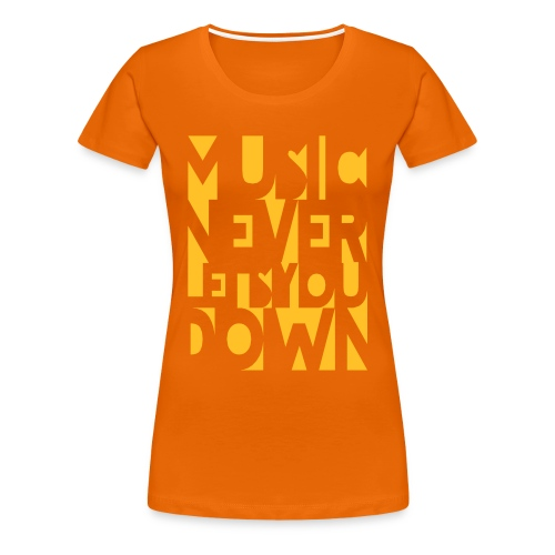 Music Never Lets You Down - Frauen Premium T-Shirt