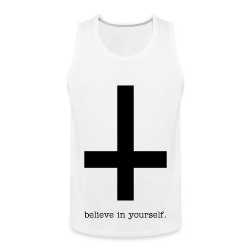 believe in yourself. - Männer Premium Tank Top