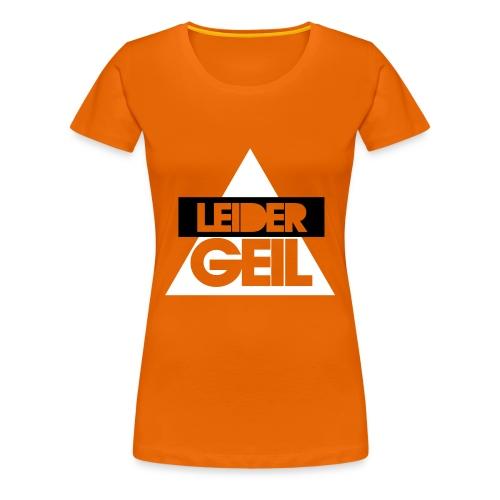 Leider Geil  - Frauen Premium T-Shirt