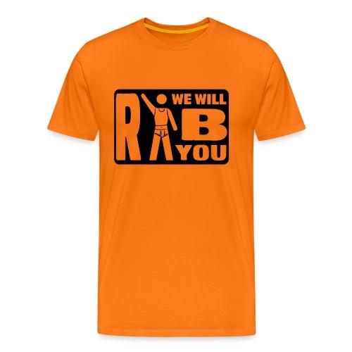we will rib you - schwarzer druck - Männer Premium T-Shirt