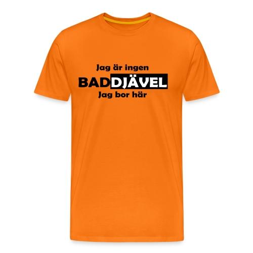 Jag är ingen baddjävel jag bor här - Premium-T-shirt herr