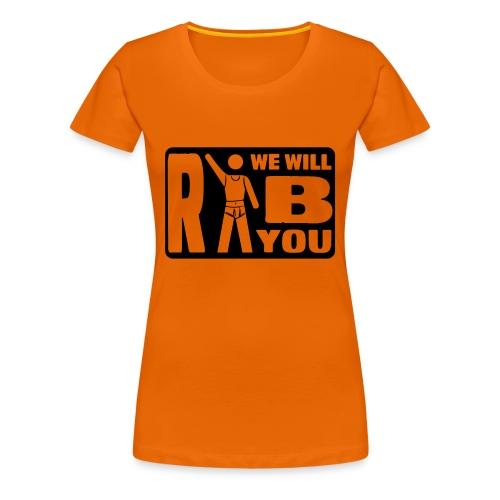 girlie - we will rib you - schwarzer druck - Frauen Premium T-Shirt