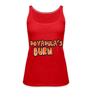 Dovadula's Burn Top Simple - Canotta premium da donna