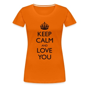 Ladies Keep Calm And Love You Classic T-Shirt - Women's Premium T-Shirt