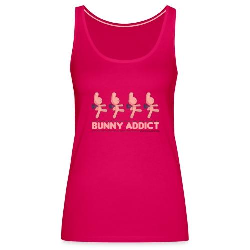 Bunny Maloney addict - Débardeur Premium Femme