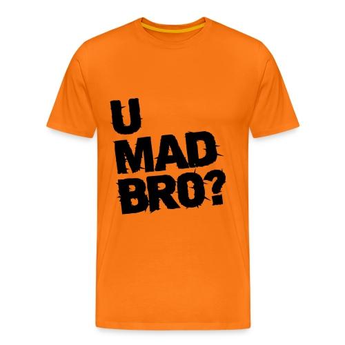 U Mad Bro? Tee - Men's Premium T-Shirt