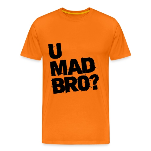 U Mad Bro? Tee - Men's Premium T-Shirt