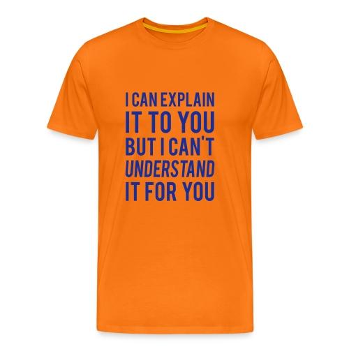 I Can Explain It For You - Men's Premium T-Shirt