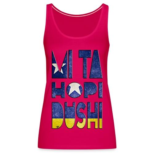 Mi ta hopi dushi - Women's Premium Tank Top