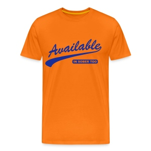 Available In Sober Too - Men's Premium T-Shirt