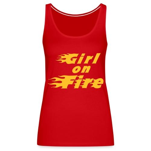 GIRL ON FIRE - Frauen Premium Tank Top