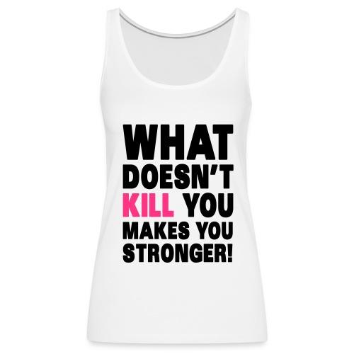 Kill Stronger - Débardeur Premium Femme