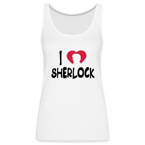 I Love Sherlock - Canotta premium da donna