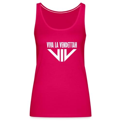 Vrouwen Premium tank top - Viva la Vendettah