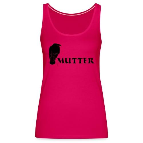 rabenmutter rabe mutter mama mami eltern gothic T-Shirts - Frauen Premium Tank Top