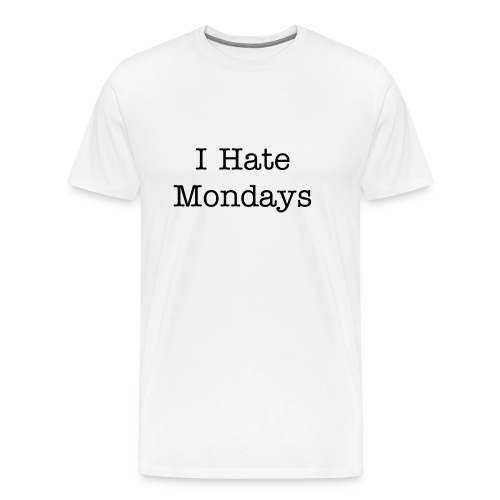 T-Shirt Homme I Hate Mondays - T-shirt Premium Homme