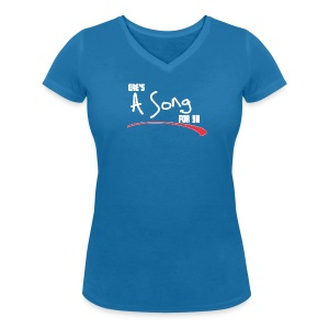 Ere's A Song for Ya RJB Slogan Ladies T-Shirt - Women's Organic V-Neck T-Shirt by Stanley & Stella
