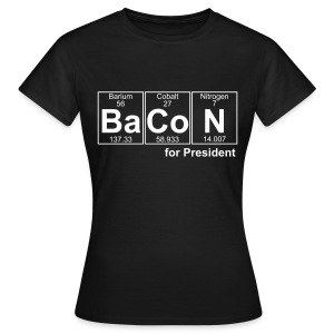 Bacon for President (you can change text) - Women's T-Shirt