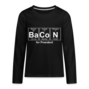 Bacon for President (you can change text) - Teenagers' Premium Longsleeve Shirt