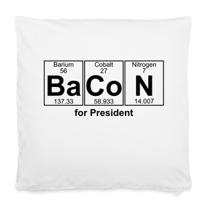 Bacon for President (you can change text) - Pillowcase 40 x 40 cm