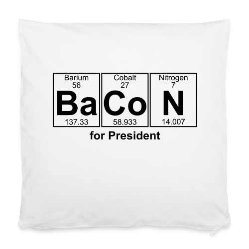 "Bacon for President (you can change text) - Pillowcase 16"" x 16"" (40 x 40 cm)"