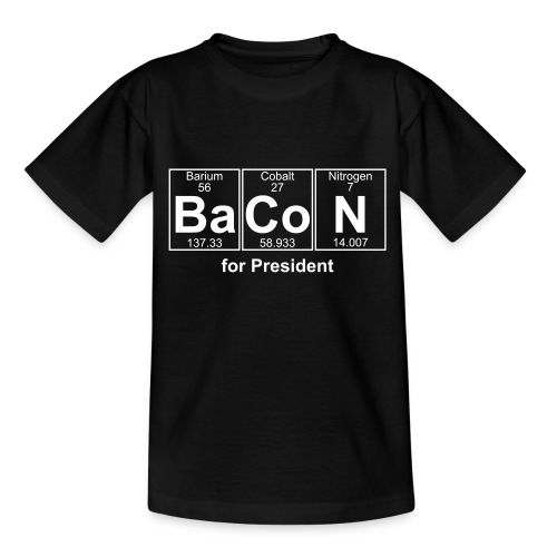 Bacon for President (you can change text) - Teenage T-Shirt