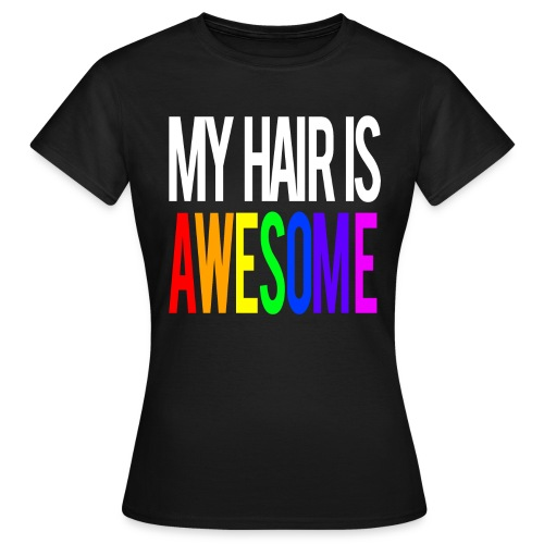 MY HAIR IS AWESOME (Women) - Women's T-Shirt