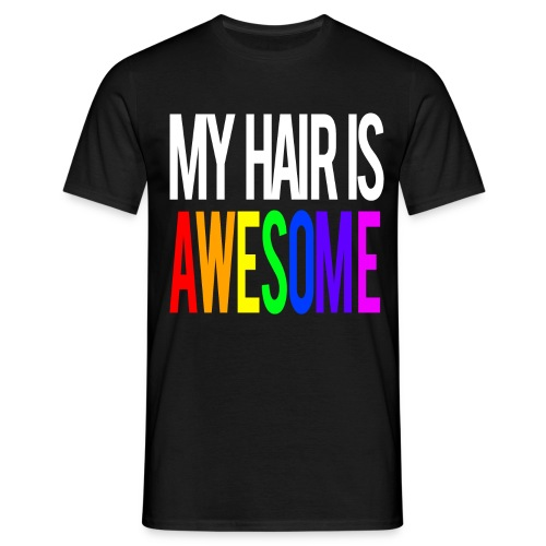 MY HAIR IS AWESOME (Men) - Men's T-Shirt